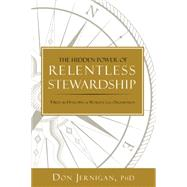 The Hidden Power of Relentless Stewardship by Jernigan, Don, 9780795348488