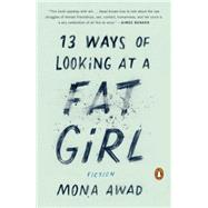 13 Ways of Looking at a Fat Girl by Awad, Mona, 9780143128489