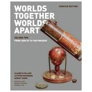 Worlds Together, Worlds Apart Vol. 2 by Pollard, Elizabeth; Rosenberg, Clifford; Tignor, Robert; Adelman, Jeremy (CON); Aron, Stephen (CON), 9780393918489