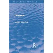 Language (Routledge Revivals) by Bloomfield,Leonard, 9781138868489