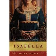 Isabella: Braveheart of France by Falconer, Colin, 9781477828489