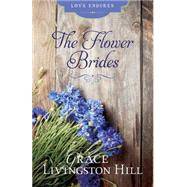 The Flower Brides by Hill, Grace Livingston, 9781630588489