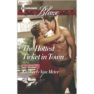 The Hottest Ticket in Town by Van Meter, Kimberly, 9780373798490