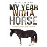My Year With a Horse by Southam, Hazel, 9780745968490