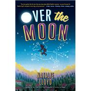 Over the Moon by Lloyd, Natalie, 9781338118490