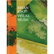 Brian Eno by Scoates, Christopher; Ascott, Roy (CON); Dietz, Steve (CON); Dillon, Brian (CON); Eno, Brian (CON), 9781452108490