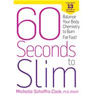60 Seconds to Slim Balance Your Body Chemistry to Burn Fat Fast!