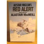 Red Alert by MacNeill, Alastair; MacLean, Alistair (CRT), 9780006178491