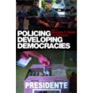 Policing Developing Democracies by Hinton; Mercedes S., 9780415428491