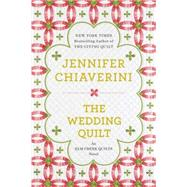 The Wedding Quilt An Elm Creek Quilts Novel by Chiaverini, Jennifer, 9780452298491