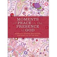 Moments of Peace in the Presence of God by Baker Publishing Group, 9780764218491