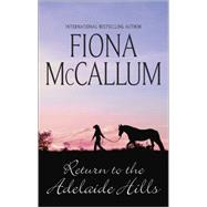 Return to the Adelaide Hills by McCallum, Fiona, 9780778318491