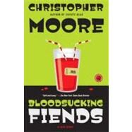 Bloodsucking Fiends A Love Story by Moore, Christopher, 9781416558491