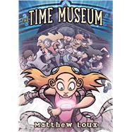 The Time Museum by Loux, Matthew, 9781596438491