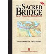 The Sacred Bridge by Rainey, Anson F.; Notley, R. Steven, 9789652208491