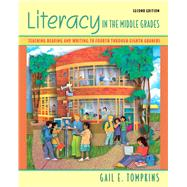 Literacy in the Middle Grades Teaching Reading and Writing to Fourth Through Eighth Graders by Tompkins, Gail E., 9780132348492