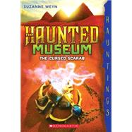 The Cursed Scarab: A Hauntings Novel (The Haunted Museum #4) by Weyn, Suzanne, 9780545588492