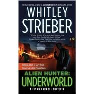 Alien Hunter: Underworld by Strieber, Whitley, 9780765368492
