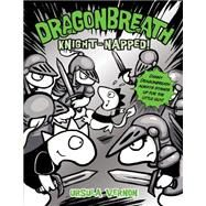 Dragonbreath: Knight-napped! by Vernon, Ursula, 9780803738492