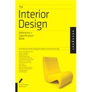 The Interior Design Reference + Specification Book: Everything Interior Designers Need to Know Every Day by Grimley, Chris; Love, Mimi, 9781592538492
