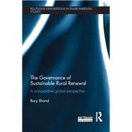 The Governance of Sustainable Rural Renewal: A Comparative Global Perspective by Shand; Rory, 9781138898493