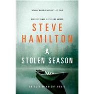 A Stolen Season An Alex McKnight Novel by Hamilton, Steve, 9781250048493