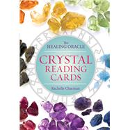 Crystal Reading Cards The Healing Oracle by Charman, Rachelle, 9781454918493