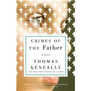 Crimes of the Father by Keneally, Thomas, 9781501128493