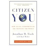 Citizen You by TISCH, JONATHANWEBER, KARL, 9780307588494