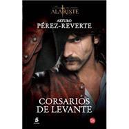 Corsarios de Levante by Perez-Reverte, Arturo, 9788466328494
