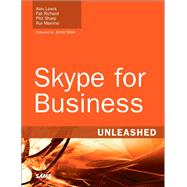Skype for Business Unleashed by Lewis, Alex; Richard, Pat; Sharp, Phil; Maximo, Rui Young, 9780672338496