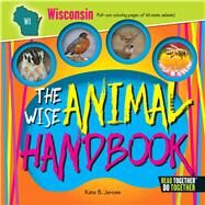 The Wise Animal Handbook Wisconsin by Jerome, Kate B., 9780738528496
