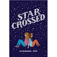 Star-crossed by Dee, Barbara, 9781481478496