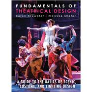 Fundamentals of Theatrical Design: A Guide to the Basics of Scenic, Costume, and Lighting Design by BREWSTER,KAREN, 9781581158496