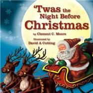 Twas the Night Before Christmas by More, Clement C., 9781770938496