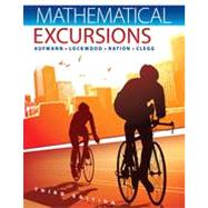 Mathematical Excursions by Aufmann, Richard N.; Lockwood, Joanne; Nation, Richard D.; Clegg, Daniel K., 9781111578497