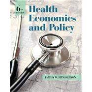 Health Economics and Policy by Henderson, James W., 9781285758497