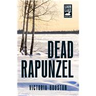 Dead Rapunzel by Houston, Victoria, 9781440568497