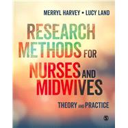Research Methods for Nurses and Midwives by Harvey, Merryl; Land, Lucy, 9781446298497