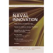 The U.s. Naval Institute on Naval Innovation and Disruptive Technology by Jackson, John E., 9781612518497