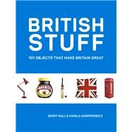 British Stuff by Hall, Geoff; Kasperowicz, Kamila, 9781849538497