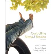 Controlling Stress and Tension by Girdano, Daniel; Dusek, Dorothy E.; Everly, George S., Jr., 9780321788498