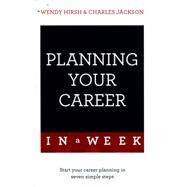 Planning Your Career in a Week by Hirsh, Wendy; Jackson, Charles, 9781473608498