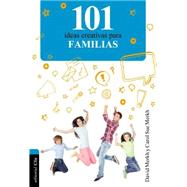 101 Ideas creativas para la familia by Merkh, David; Merkh, Carol Sue, 9788482678498