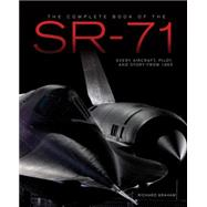The Complete Book of the SR-71 Blackbird by Graham, Richard H.; Stampf, Frank, 9780760348499