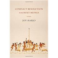 Conflict Resolution for Holy Beings by Harjo, Joy, 9780393248500