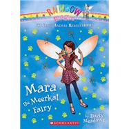 Mara the Meerkat Fairy (The Baby Animal Rescue Faires #3) A Rainbow Magic Book by Meadows, Daisy, 9780545708500