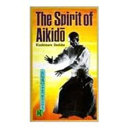The Spirit of Aikido by Ueshiba, Kisshomaru, 9780870118500