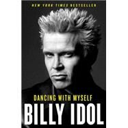 Dancing With Myself by Idol, Billy, 9781451628500