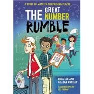 The Great Number Rumble A Story of Math in Surprising Places by Lee, Cora; O'Reilly, Gillian; Crump, Lil, 9781554518500